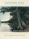 Drifting into Darien (eBook): A Personal and Natural History of the Altamaha River