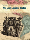 The Long, Lingering Shadow (eBook): Slavery, Race, and Law in the American Hemisphere