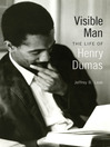 Visible Man (eBook): The Life of Henry Dumas