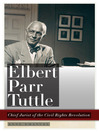 Elbert Parr Tuttle (eBook): Chief Jurist of the Civil Rights Revolution