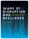 Wars of Disruption and Resilience (eBook): Cybered Conflict, Power, and National Security