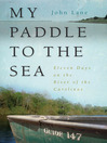 My Paddle to the Sea (eBook): Eleven Days on the River of the Carolinas
