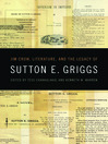 Jim Crow, Literature, and the Legacy of Sutton E. Griggs (eBook)