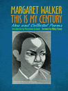 This Is My Century (eBook): New and Collected Poems