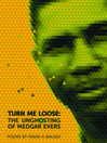Turn Me Loose (eBook): The Unghosting of Medgar Evers