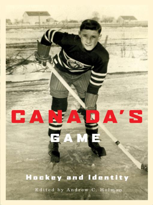 Canada's Game (eBook): Hockey and Identity