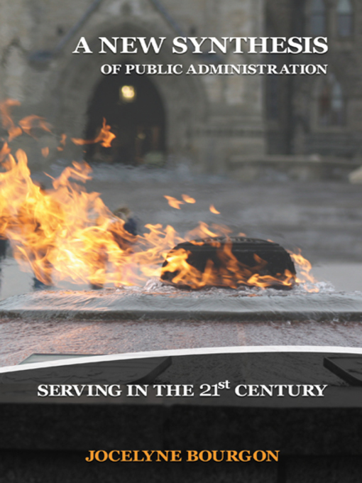 A New Synthesis of Public Administration (eBook): Serving in the 21st Century