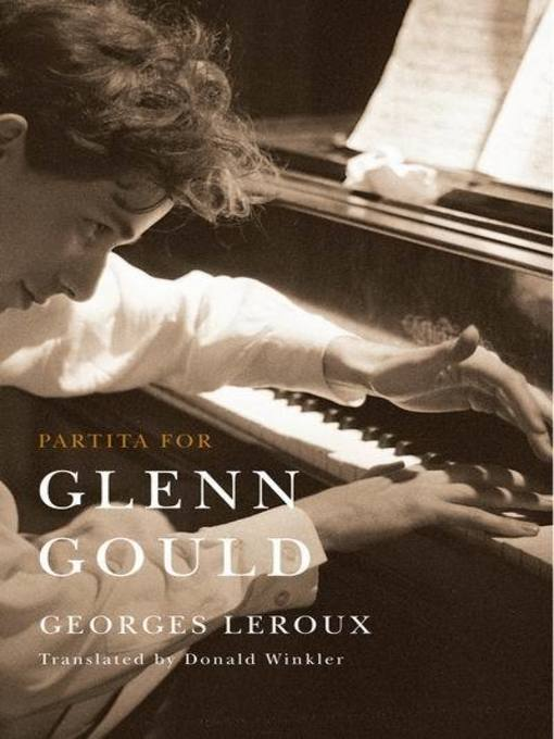 Partita for Glenn Gould (eBook): An Inquiry into the Nature of Genius