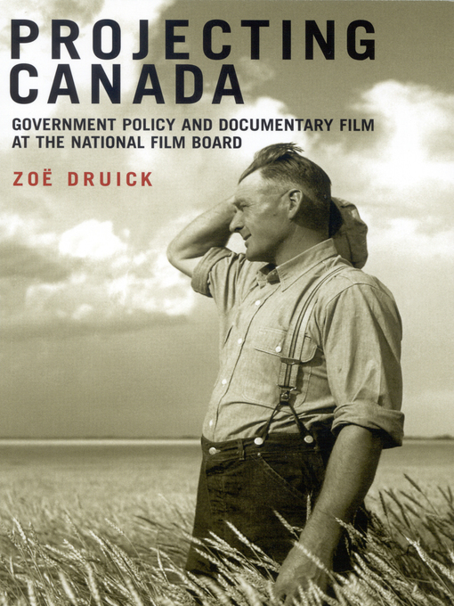 Projecting Canada (eBook): Government Policy and Documentary Film at the National Film Board