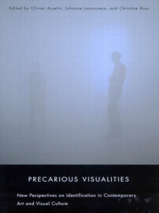 Precarious Visualities (eBook): New Perspectives on Identification in Contemporary Art and Visual Culture