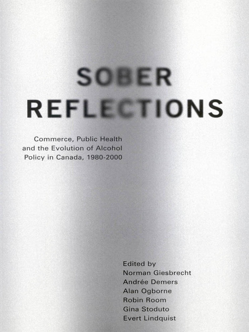 Sober Reflections (eBook): Commerce, Public Health, and the Evolution of Alcohol Policy in Canada, 1980-2000