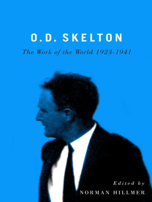 O. D. Skelton (eBook): The Work of the World, 1923-1941