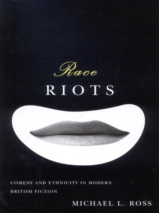 Race Riots (eBook): Comedy and Ethnicity in Modern British Fiction