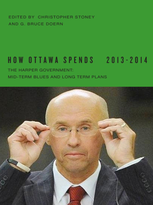 How Ottawa Spends, 2013-2014 (eBook): The Harper Government: Mid-Term Blues and Long-Term Plans