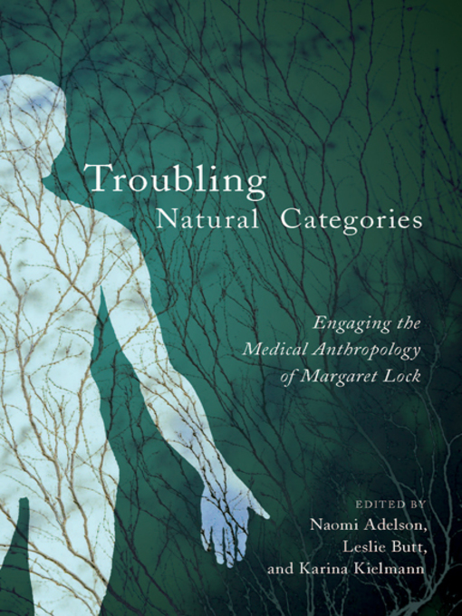 Troubling Natural Categories (eBook): Engaging the Medical Anthropology of Margaret Lock