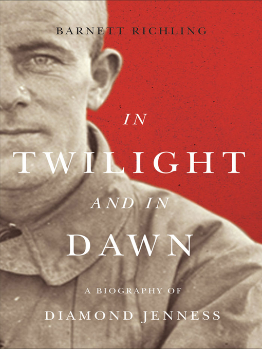 In Twilight and in Dawn (eBook): A Biography of Diamond Jenness