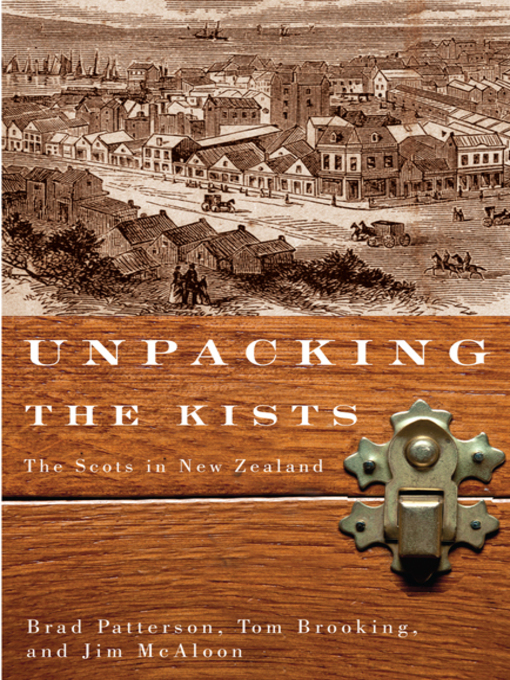 Unpacking the Kists (eBook): The Scots in New Zealand