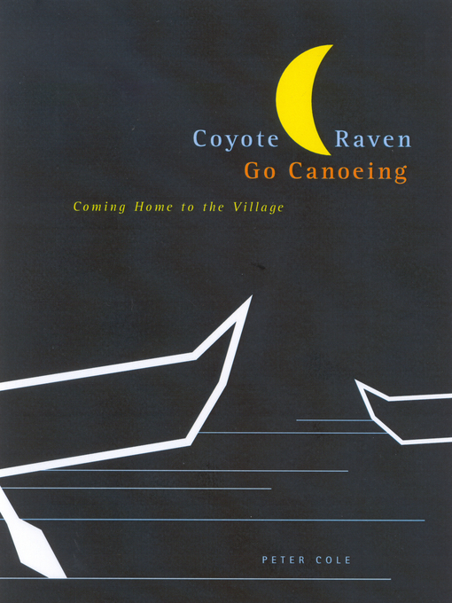 Coyote and Raven Go Canoeing (eBook): Coming Home to the Village