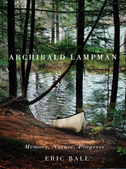 Archibald Lampman (eBook): Memory, Nature, Progress