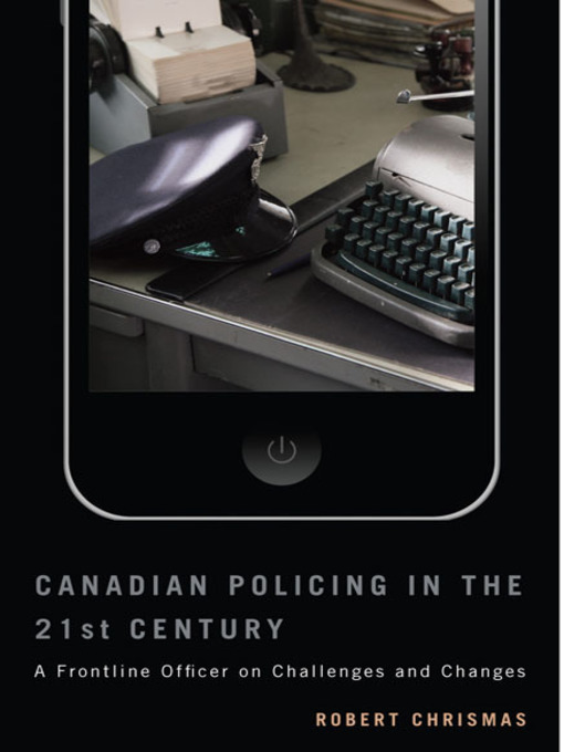 Canadian Policing in the 21st Century (eBook): A Frontline Officer on Challenges and Changes