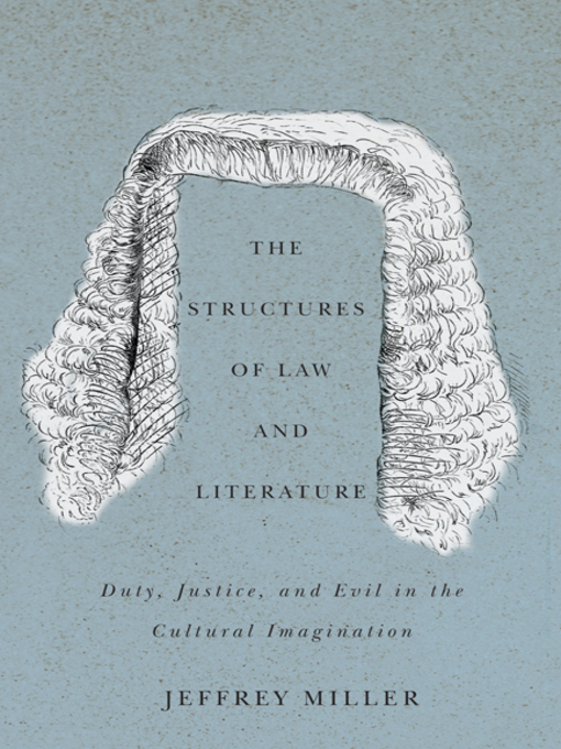 The Structures of Law and Literature (eBook): Duty, Justice, and Evil in the Cultural Imagination