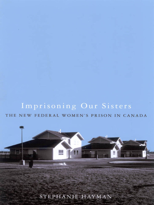 Imprisoning Our Sisters (eBook): The New Federal Women's Prisons in Canada