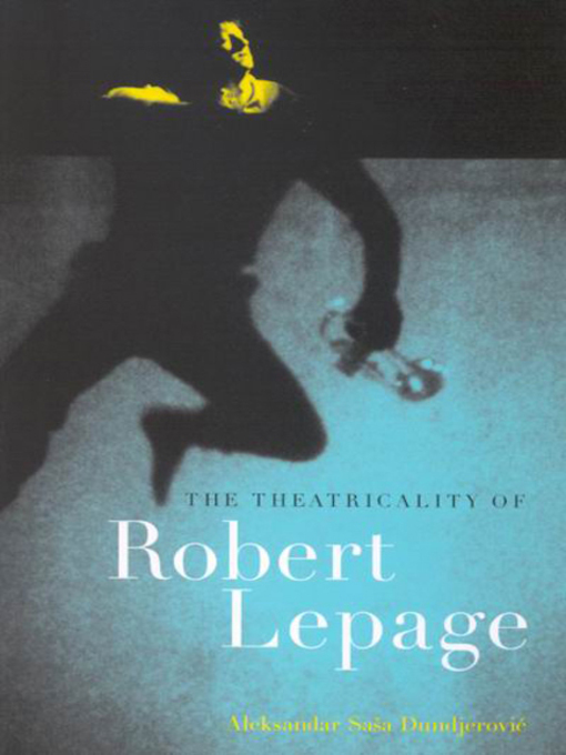 Theatricality of Robert Lepage (eBook)