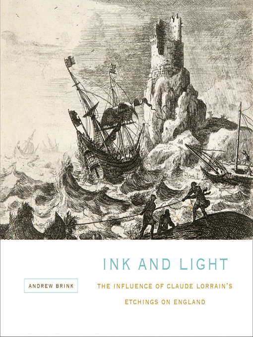 Ink and Light (eBook): The Influence of Claude Lorrain's Etchings on England