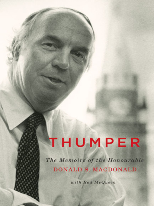 Thumper (eBook): The Memoirs of the Honourable Donald S. Macdonald