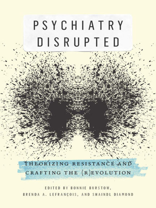 Psychiatry Disrupted (eBook): Theorizing Resistance and Crafting the (R)evolution