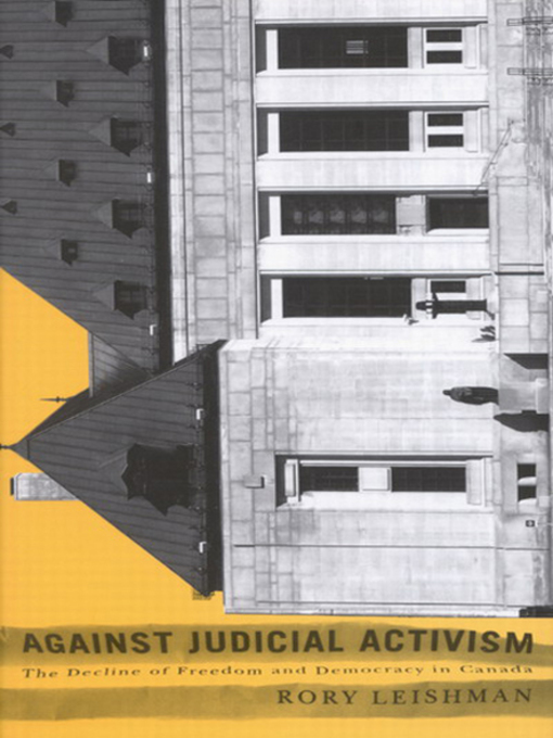 Against Judicial Activism (eBook): The Decline of Freedom and Democracy in Canada