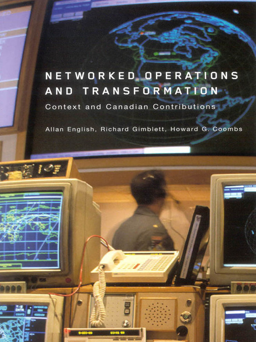 Networked Operations and Transformation (eBook): Context and Canadian Contributions
