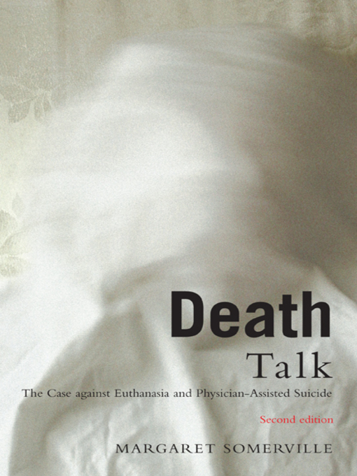Death Talk (eBook): The Case Against Euthanasia and Physician-Assisted Suicide