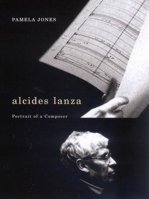 alcides lanza (eBook): Portrait of a Composer