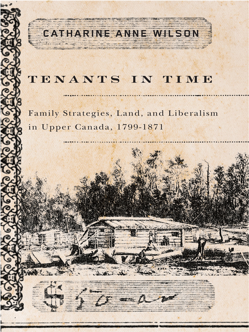 Tenants in Time (eBook): Family Strategies, Land, and Liberalism in Upper Canada, 1799-1871