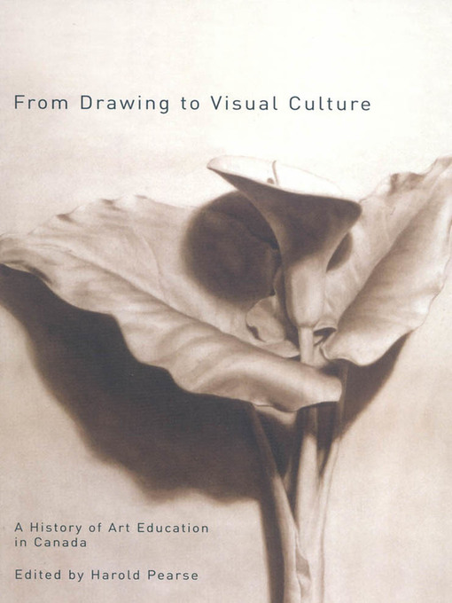 From Drawing to Visual Culture (eBook): A History of Art Education in Canada