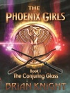 The Conjuring Glass (eBook): Phoenix Girls Series, Book 1