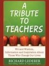 A Tribute To Teachers (MP3): Wit and Wisdom, Information and Inspiration about Those Who Change Our Lives