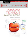 Pomodoro Technique Illustrated (MP3): The Easy Way to Do More in Less Time