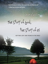 The Story of God, the Story of Us (MP3): Getting Lost and Found in the Bible