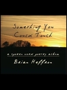 Something You Could Touch (MP3)