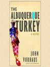The Albuquerque Turkey (MP3)