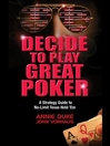 Decide To Play Great Poker (MP3): A Strategy Guide To No-limit Texas Hold'em