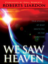 We Saw Heaven (eBook): True Stories of What Awaits Us on the Other Side