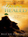 You Can Be Healed (eBook): How to Believe God for Your Healing