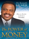 The Power of Money (eBook): How to Avoid a Devil's Snare