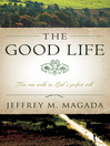 The Good Life (eBook): You Can Walk in God's Perfect Will