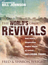 World's Greatest Revivals (eBook): How Man's Desperation Begins Waves of Revival... Including Yours