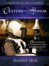 Culture of Honor (eBook): Sustaining a Supernatural Enviornment