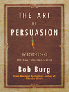 The Art of Persuasion (eBook): Winning Without Intimidation